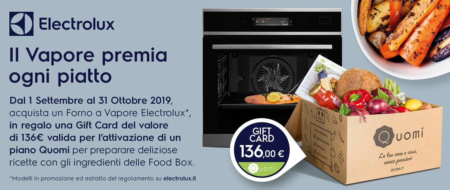 Promo: ELECTROLUX IL VAPORE PREMIA OGNI PIATTO