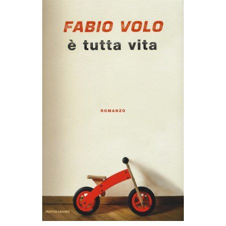 Mondadori - Fabio Volo - È Tutta Vita