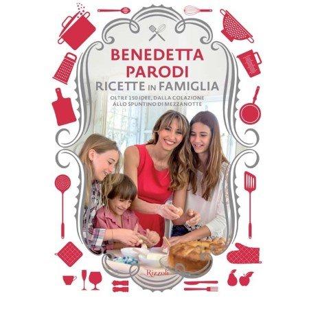 Rizzoli Ed. Il nuovo libro di ricette di Benedetta Parodi - Ricette In Famiglia - B. Parodi